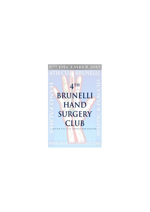 4th BRUNELLI HAND SURGERY CLUB - HAND PALSIES (SPASTIC AND FLACCID)